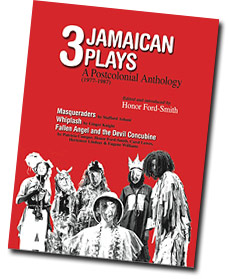 3 Jamaican Plays: A Postcolonial Anthology 1977-1987, honor ford-smith