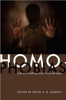 Homophobias: Lust and Loathing across Time and Space, david a.b. murray