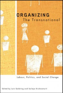 Organizing The Transnational: Labour, Politics and Social Change, luin goldring