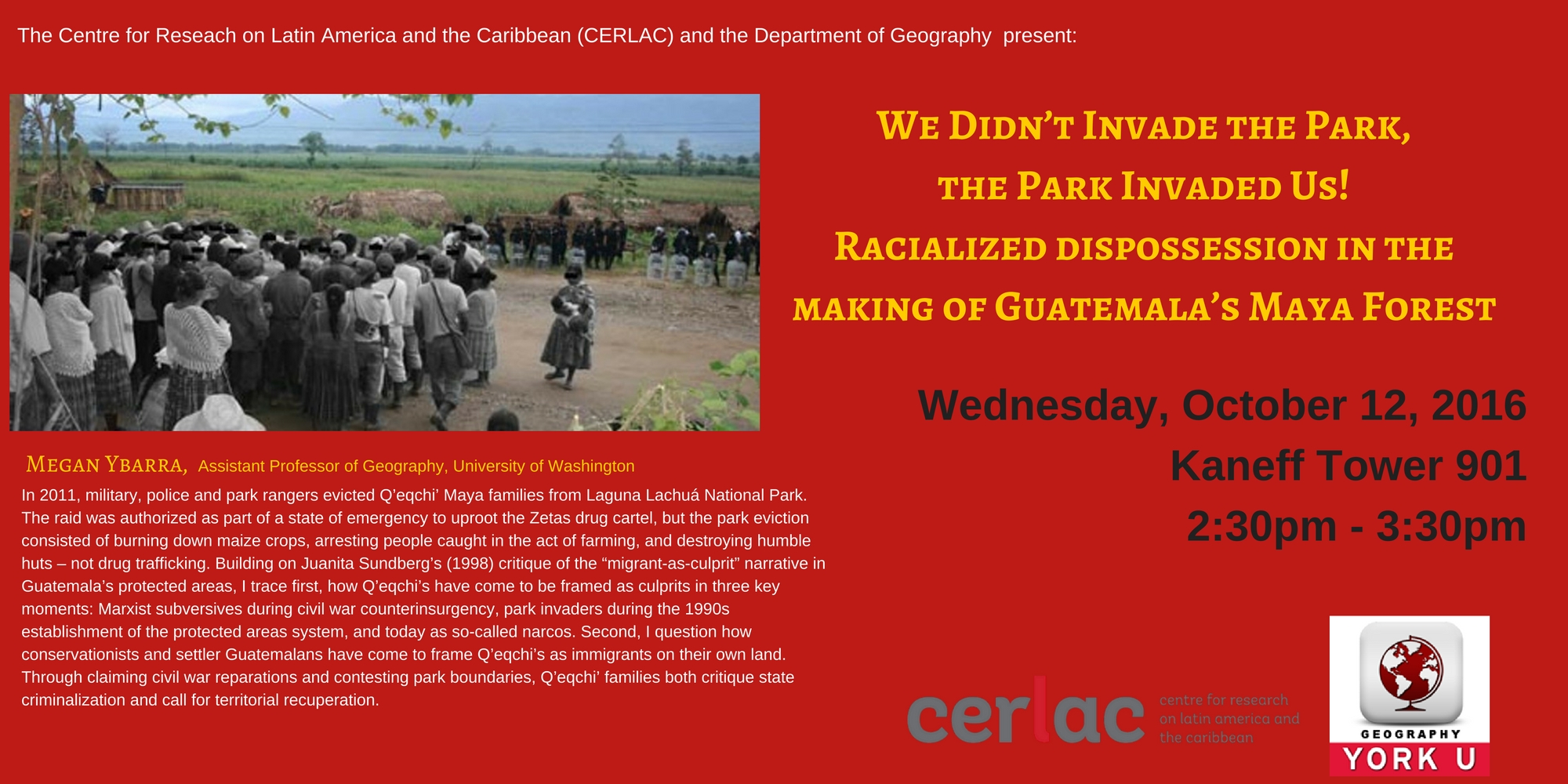 We Didn't Invade the Park, the Park Invaded Us! - Racialized Dispossession on the Making of Guatemala's Maya Forest @ Kaneff Tower Room 901 (Ninth Floor)