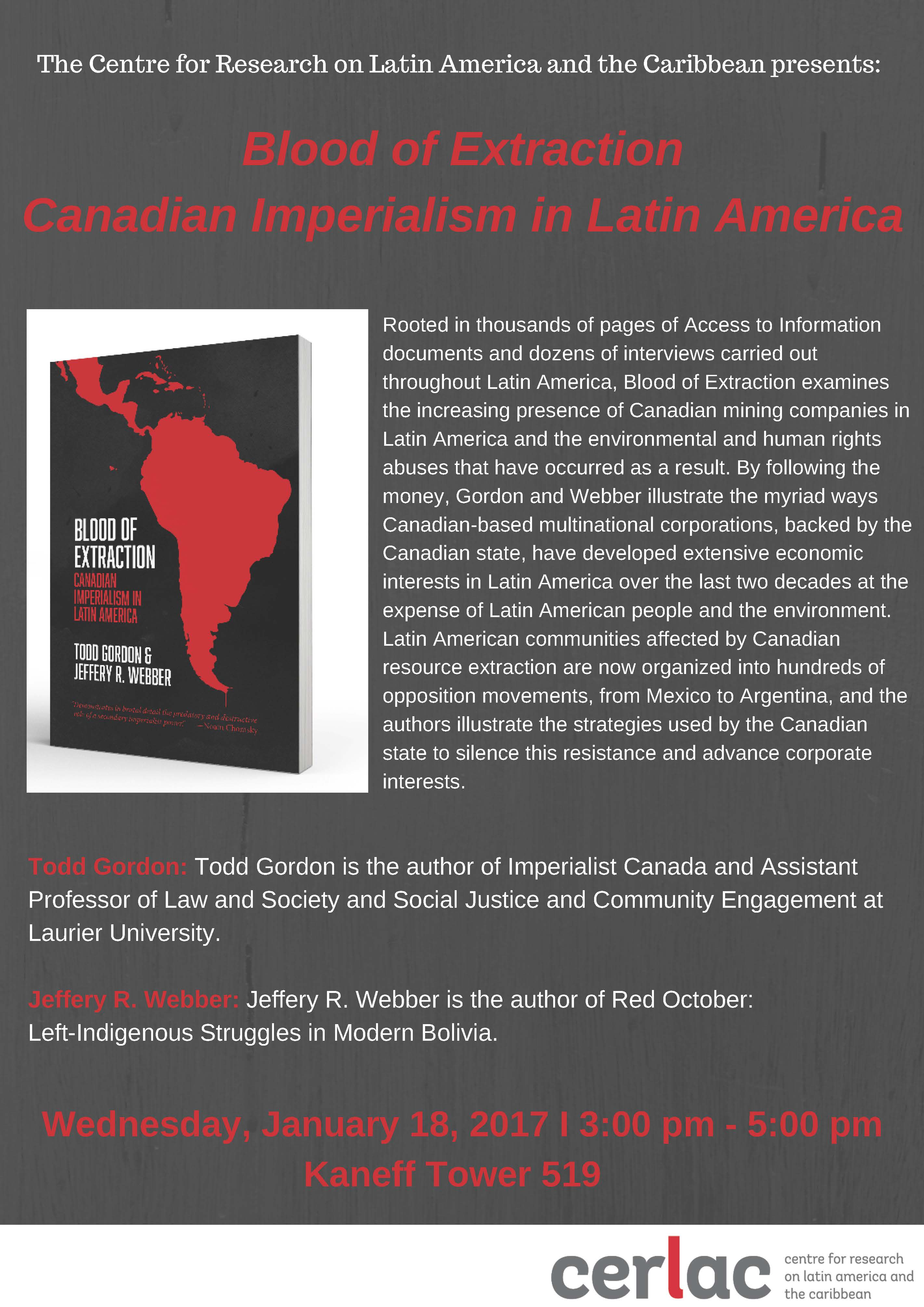 Blood of Extraction - Canadian Imperialism in Latin America. Todd Gordon and Jeffery R. Webber @ Kaneff Tower 519