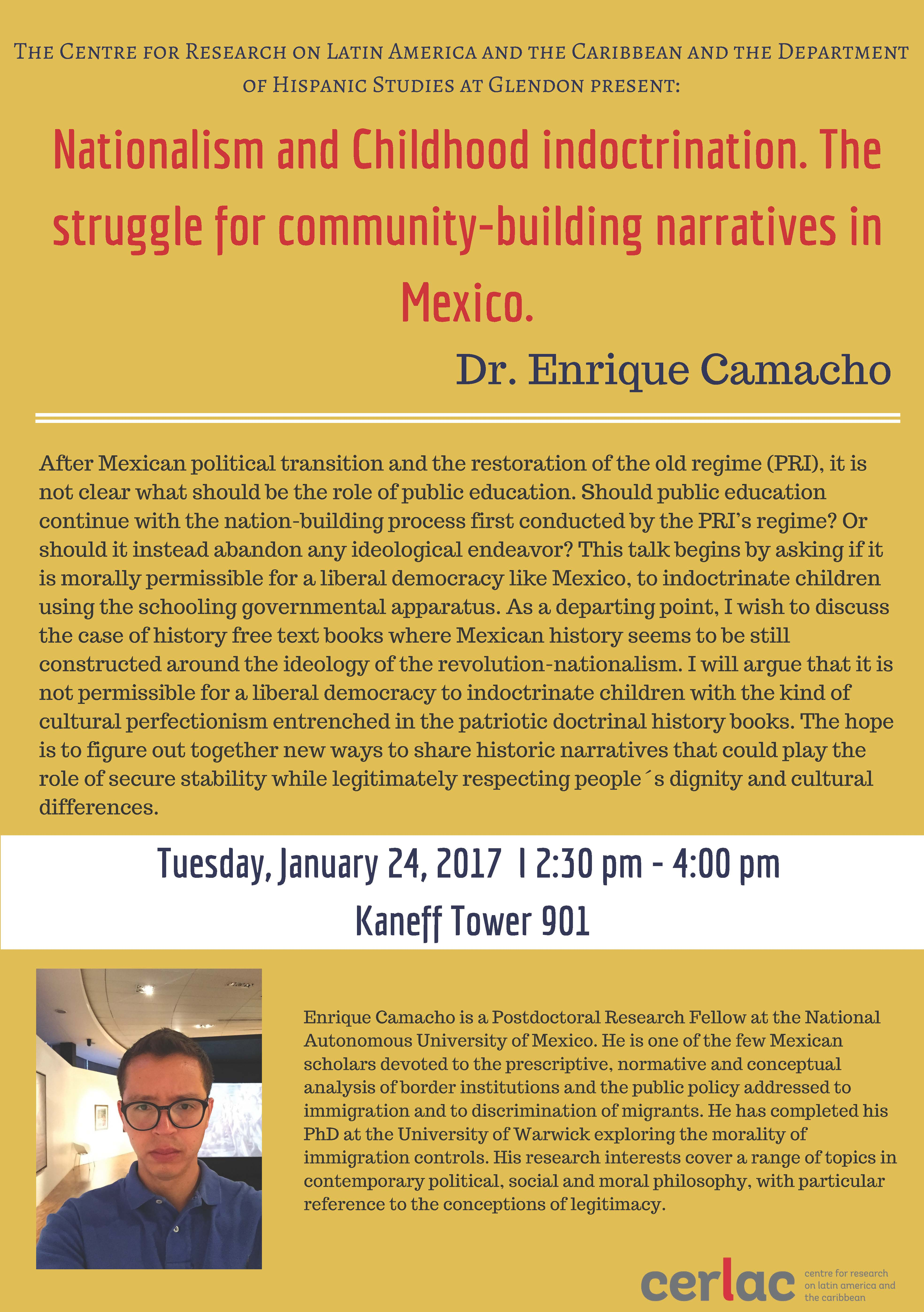 Nationalism and Childhood indoctrination. The struggle for community-building narratives in Mexico. Dr. Enrique Camacho @ Kaneff Tower 901