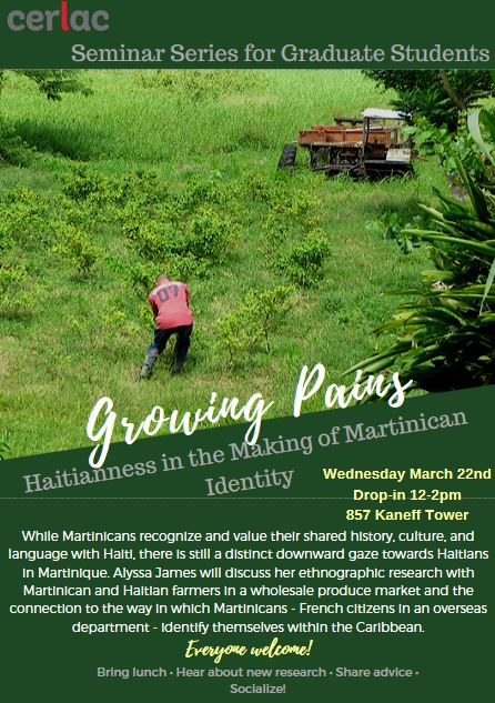 Seminar Series for Graduate Students: Growing Pains. Haitianness in the Making of Martinican Identity. @ Kaneff Tower 857