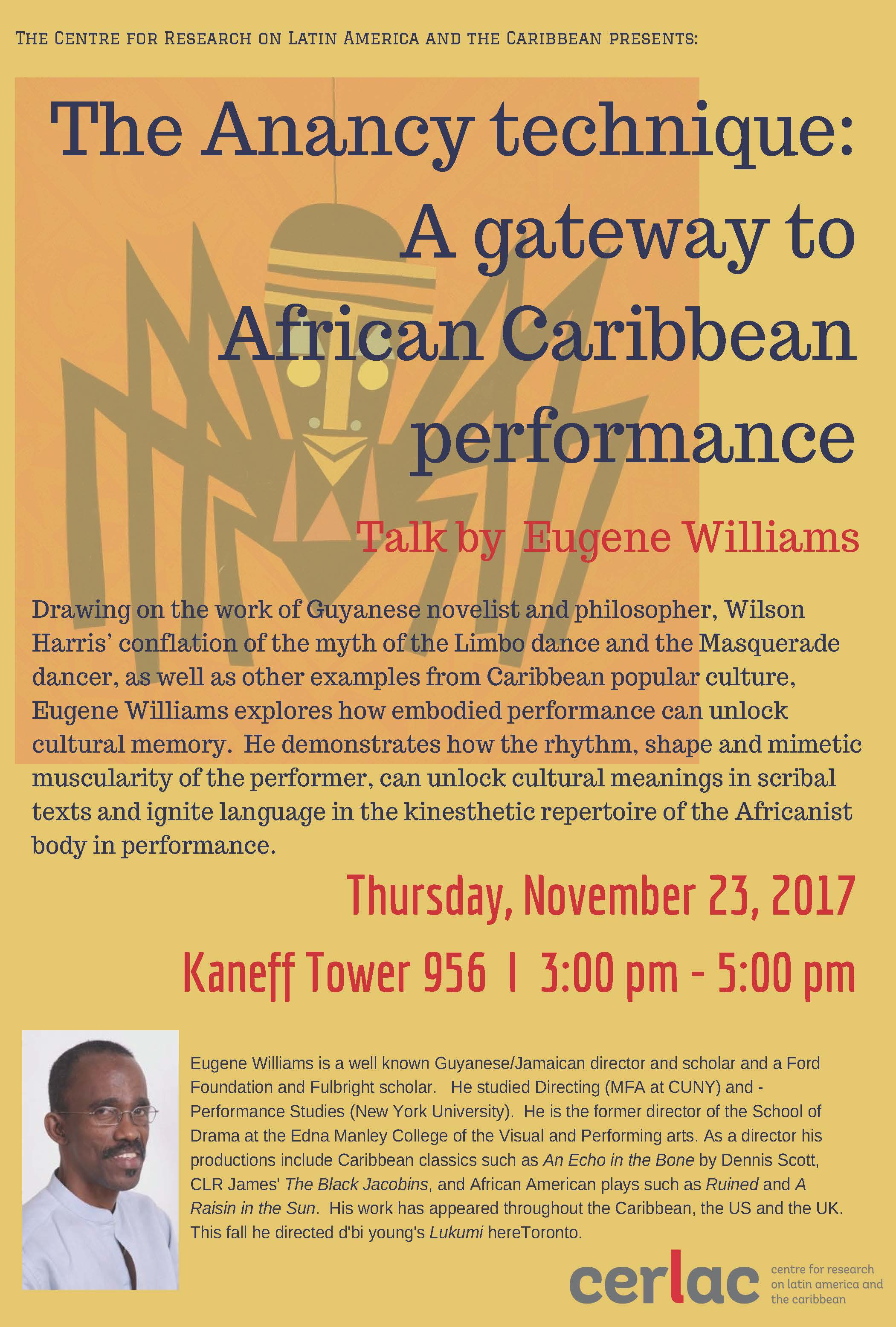 The Anancy technique: A gateway to African Caribbean performance. Talk by Eugene Williams. @ Kaneff Tower 956