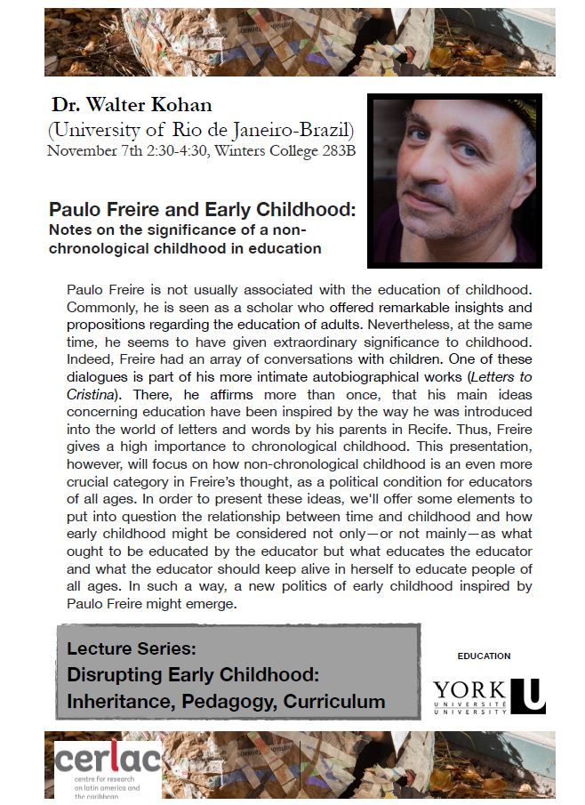 Paulo Freire and Early Childhood: Notes on the significance of a non- chronological childhood in education. @ Winters College 283B
