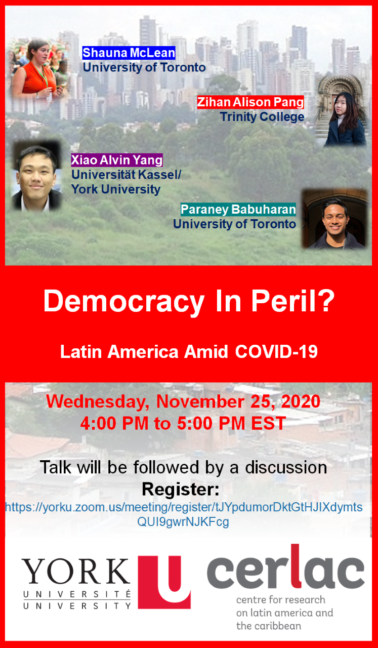 Democracy in Peril?  Democratic Erosion in Latin America amid COVID-19 @ https://yorku.zoom.us/meeting/register/tJYpdumorDktGtHJIXdymtsQUI9gwrNJKFcg